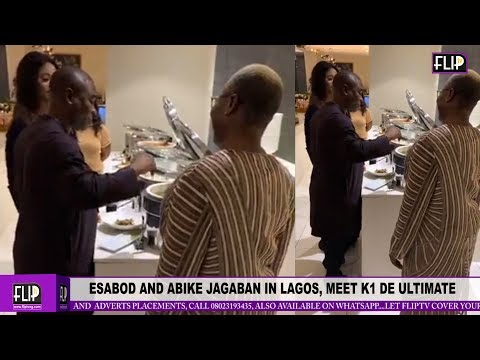 ESABOD AND ABIKE JAGABAN IN LAGOS, MEET K1 DE ULTIMATE