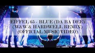 Eiffel 65 - Blue (Hardwell & W&W X Jaxx & Vega Remix)
