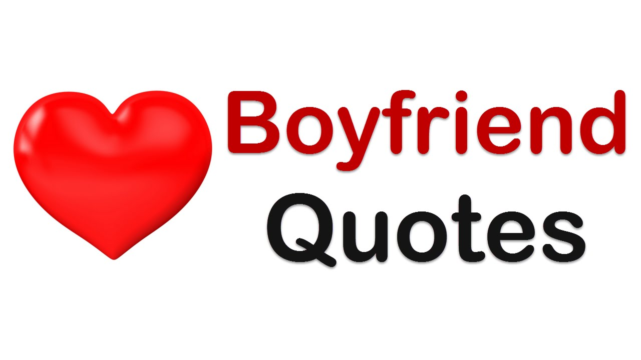 Boyfriend Quotes 11 Sweet Boyfriend Quotes you can use as love messages for boyfriend