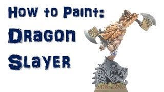 How to Paint: Dwarf Dragon Slayer