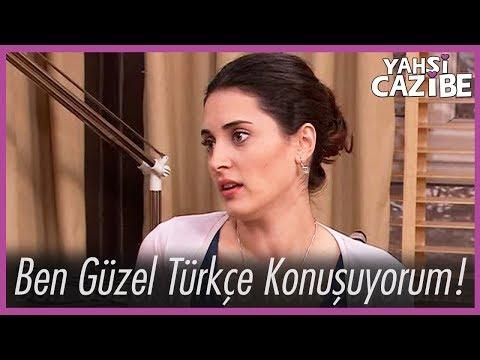 Ben Güzel Türkçe Konuşuyorum! - Yahşi Cazibe