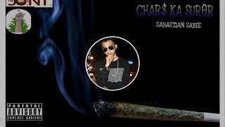 Chars Ka Suroor Feat. Sabastian Sabie
