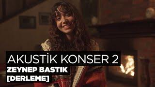 Zeynep Bastık - Akustik Konser 2 (Derleme)