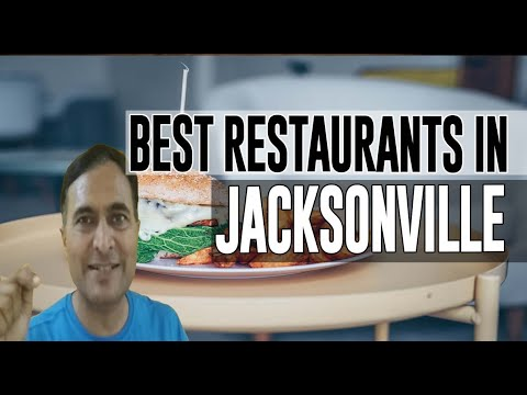 Best Restaurants And Places To Eat In Jacksonville, Florida FL