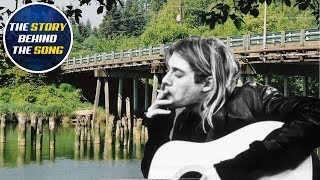 The Story Behind The Song: Nirvana | Something In The Way
