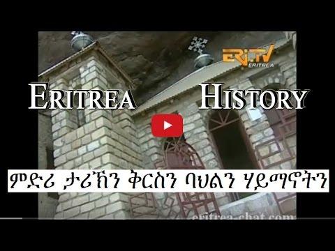 Eritrean History   Midri Tarikin Kirsin   Midri Bahlin Haymanotin   Eritrea TV