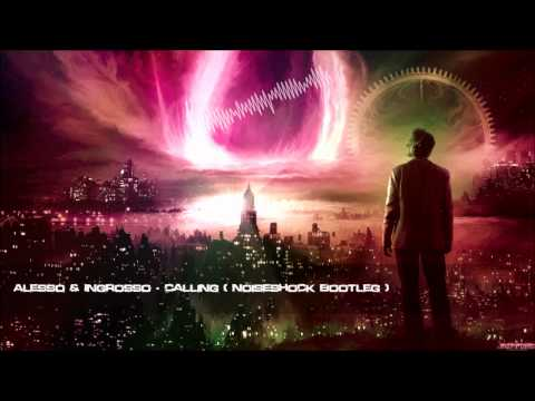 Alesso & Ingrosso - Calling (Noiseshock Bootleg) [HQ Free]