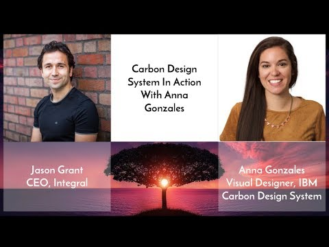 Carbon Design System In Action With Anna Gonzales Youtube