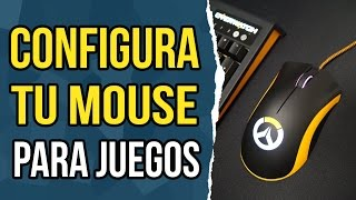 Como configurar tu mouse para video juegos.
