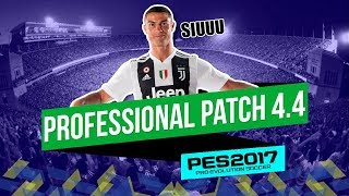 PROFESSIONAL PATCH 4.4 UPDATE / PES 2017 - PC