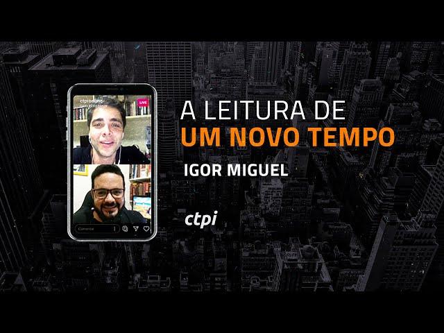 A Leitura de um Novo Tempo   Igor Miguel