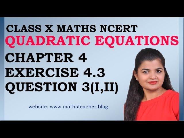 Quadratic Equations | Chapter 4 Ex 4.3 Q3 (i,ii) | NCERT | Maths Class 10th