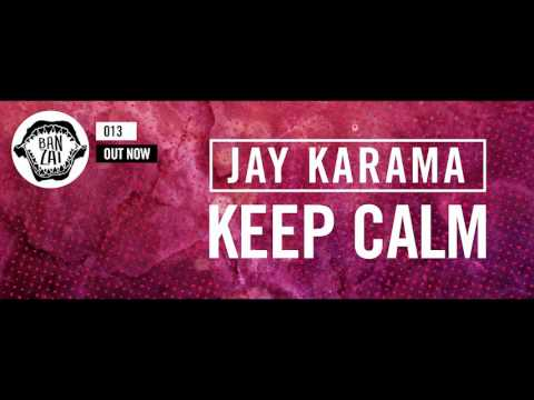 Jay Karama - Keep Calm (Original Mix)