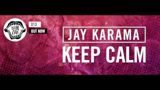 Jay Karama - Keep Calm (Original Mix)
