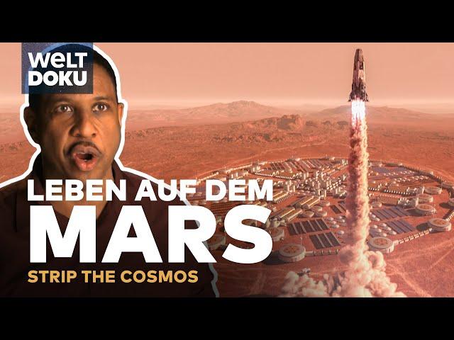 LEBEN auf dem MARS - Strip the Cosmos | HD Doku
