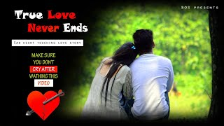 True Love Never Ends A Heart Touching Sad Love Story Palash Saha Vicky Singh By Bos