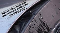 2016 2011 Hyundai Accent Windsheild Washer Nozzle Replacment And Adjustment