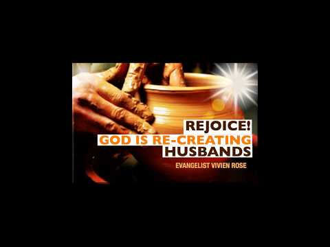 Rejoice! God Is Recreating Husbands Again - Vivien Rose