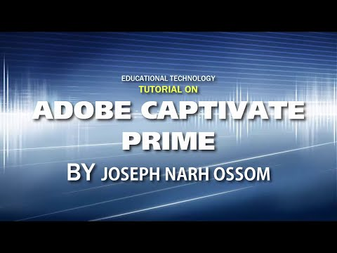Edutech: Adobe Captivate Prime by Joseph N. Ossom