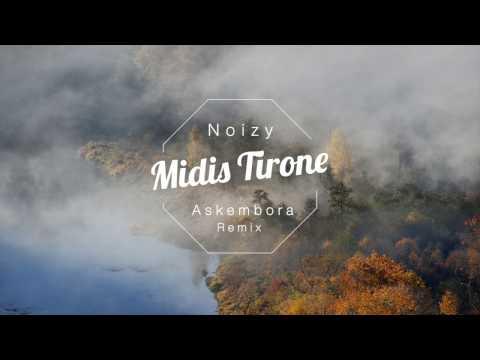 Noizy - Midis Tirone ( Askembora Remix )