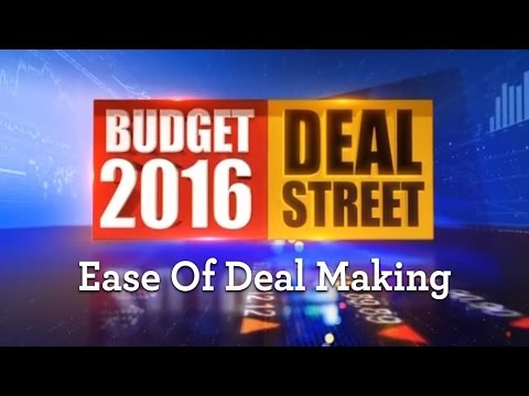 Budget 2016 - Ease Of Deal Making