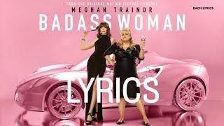 Meghan Trainor - Badass Woman | Lyrics