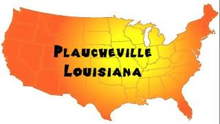 how to say or pronounce usa cities plaucheville louisiana