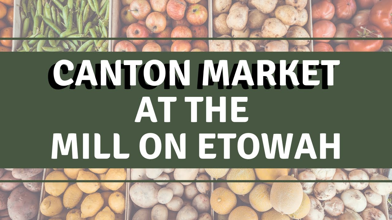 Canton Market at the Mill on Etowah