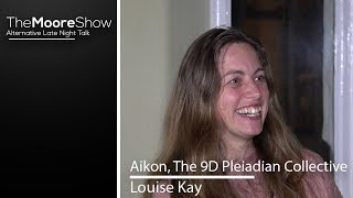 Louise Kay Channel For Aikon, The 9D Pleiadian Collective Interview On The Moore Show