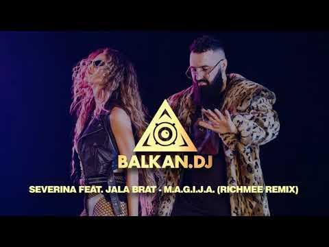 Severina feat. Jala Brat - M.A.G.I.J.A. (RichMee Remix)