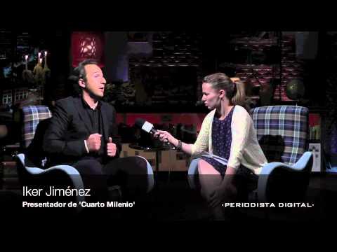 Periodista Digital. Entrevista a Iker Jiménez (\'Cuarto Milenio\'). 18 ...
