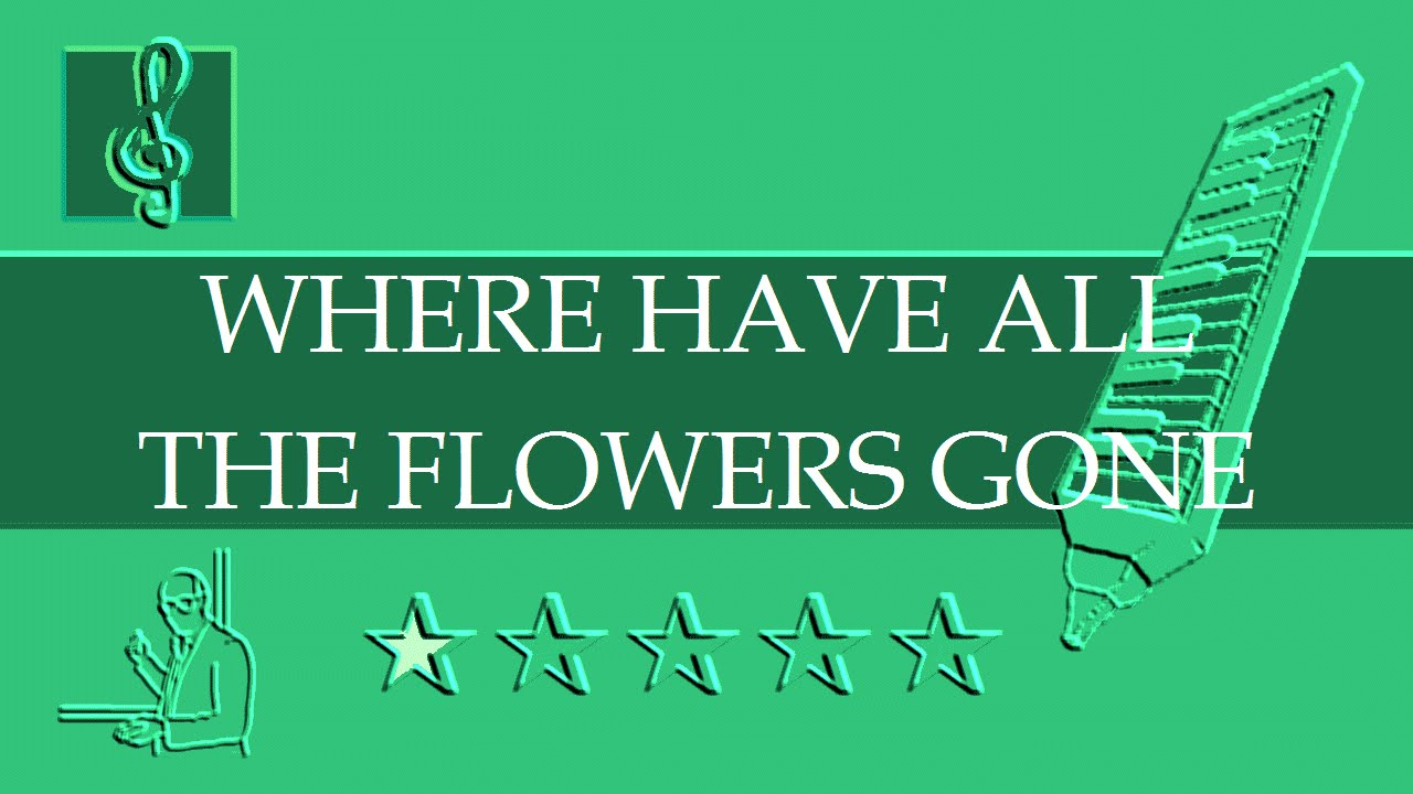 Melodica Notes Tutorial Where Have All The Flowers Gone Sheet
