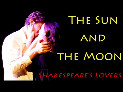 The Sun and The Moon: Shakespeare's Lovers (full performance)