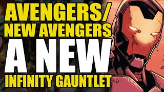 A New Infinity Gauntlet: Avengers/New Avengers Vol 11 We're All Monsters Now | Comics Explained