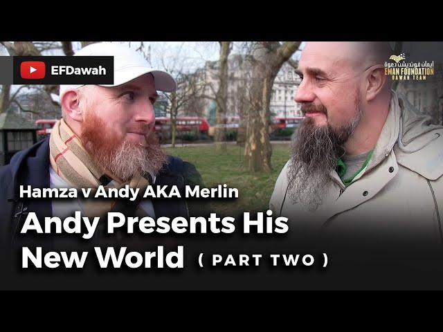 Pt2 | Hamza v Andy AKA Merlin | Andy Presents His New World
