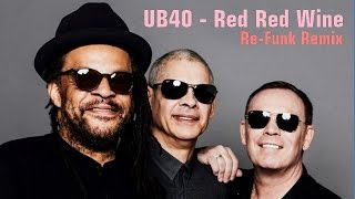 Download UB40 - Red Red Wine (Re-Funk Remix) MP3 song and Music Video