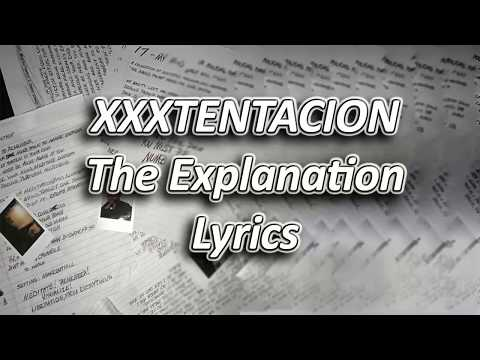 XXXTENTACION - The Explanation Lyrics