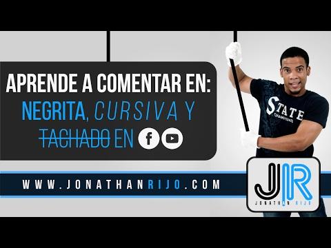 Comentar En Negrita, Cursiva Y Tachado En Youtube Y Facebook - (Jonathanrijo Com)