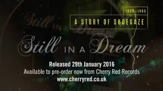 Still In A Dream - A Story Of Shoegaze 1988-1995 (Official Trailer)