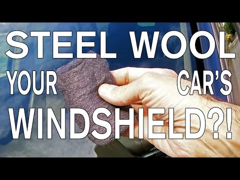 how-to-super-clean-your-windshield-with-steel-wool