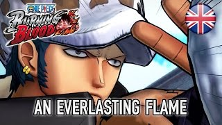 ONE PIECE Burning Blood - PS4/XB1/PS Vita - An Everlasting Flame (English Teaser Trailer)