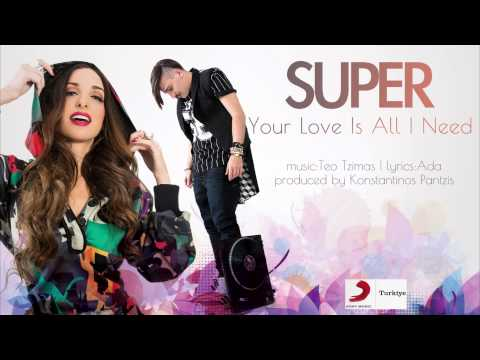 Super – Your Love Is All I Need