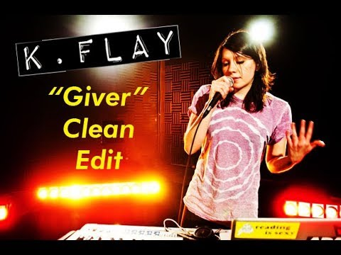 K. Flay - Giver (Clean Edit)