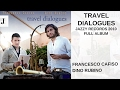 Download Francesco Cafiso, Dino Rubino - Travel Dialogues - Full Album MP3 song and Music Video