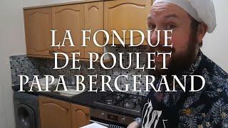 A Recipe for Nightmares #20 La Fondue de Poulet Papa Bergerand