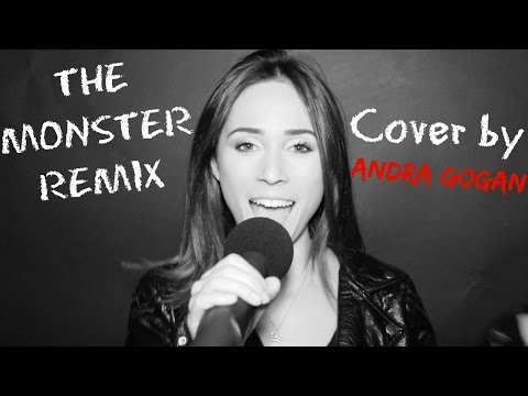 THE MONSTER REMIX - COVER BY ANDRA GOGAN