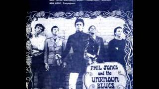 Phil Jones and The Unknown Blues - If I had a Ticket