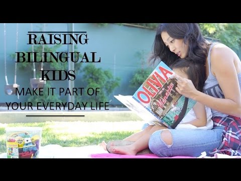Raising Bilingual Kids: Make it Part of Your Every Day Life
