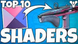 Destiny 2 - TOP 10 MUST HAVE SHADERS! - (Best Legendary Shaders)