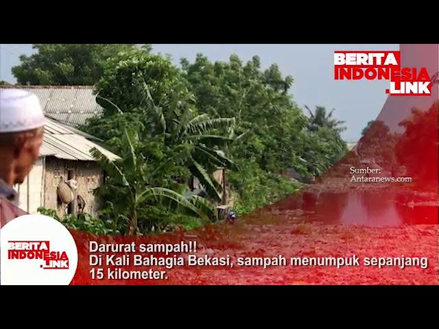 Darurat Sampah!! Di Kali Bahagia Bekasi, Sampah menumpuk sepanjang 15 Kilometer.